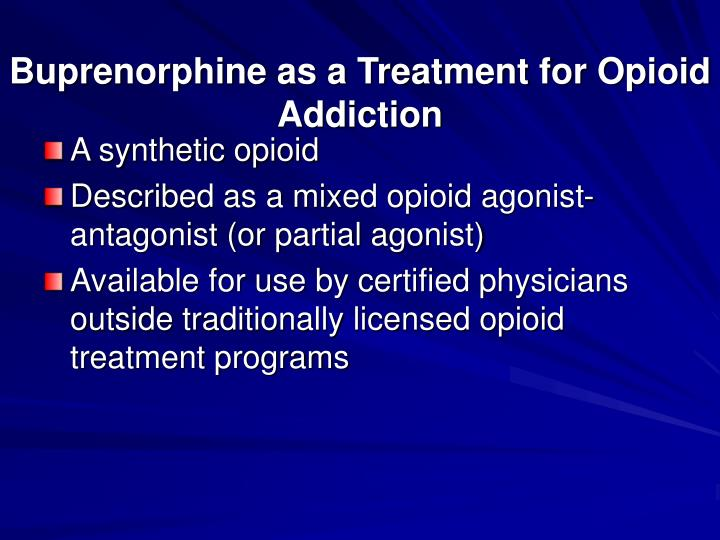 Buprenorphine as a Treatment for Opioid Addiction