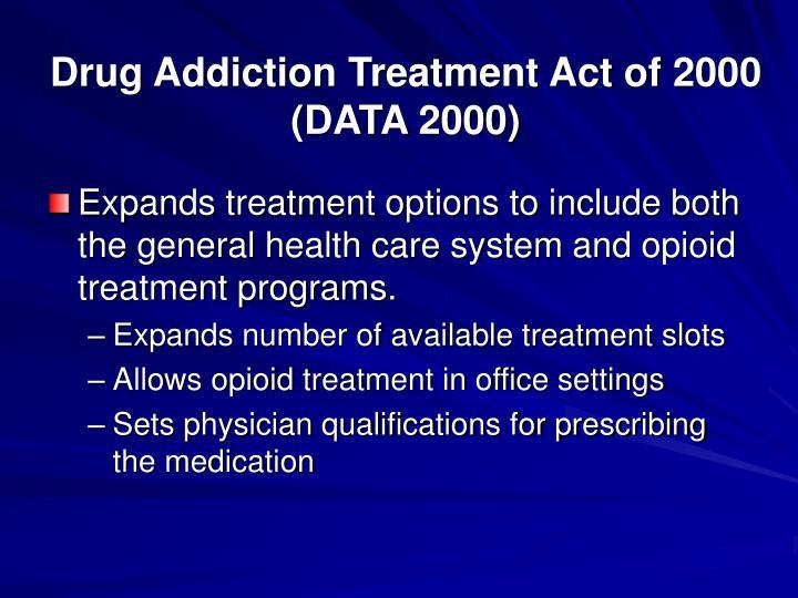 Drug Addiction Treatment Act of 2000 (DATA 2000)