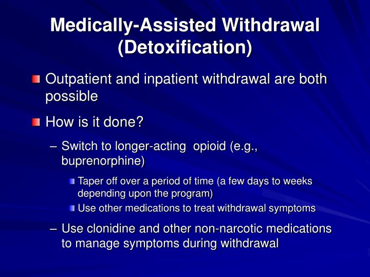 Medically-Assisted Withdrawal (Detoxification)