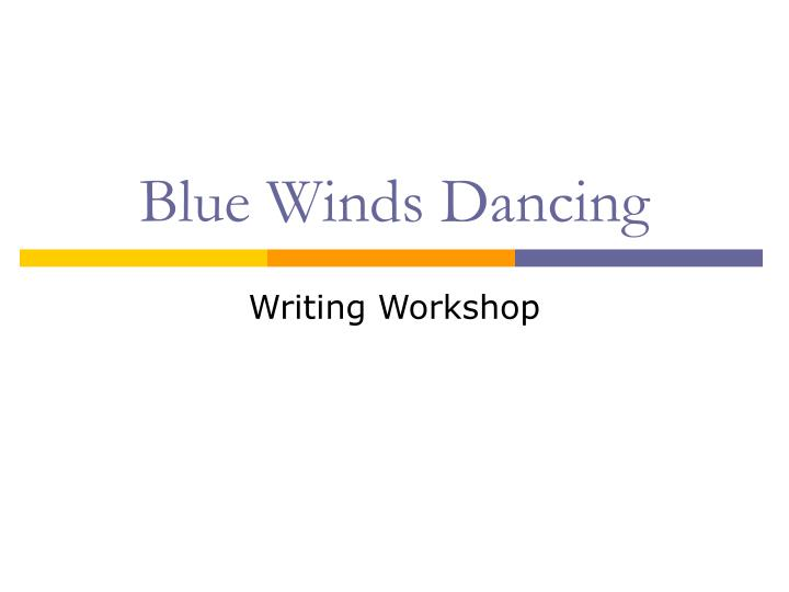 blue winds dancing essay Transcript of blue winds dancing multicultural literature: works that are explicitly about multicultural societies and those that are implicitly multicultural in the sense of inscribing readers from other cultures inside their own textual dynamics (10.