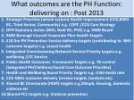 what outcomes are the ph function delivering on post 2013