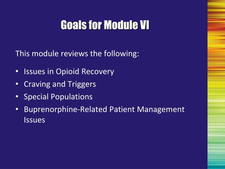 Goals for Module VI