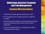 medication assisted treatment and pain management