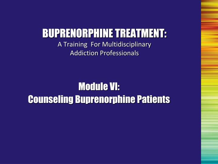 Module vi counseling buprenorphine patients