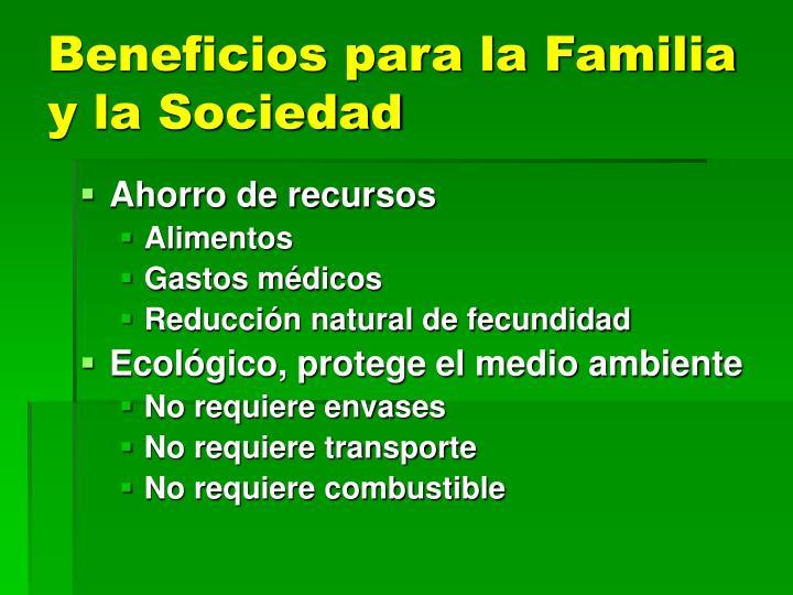 Beneficios para la Familia y la Sociedad