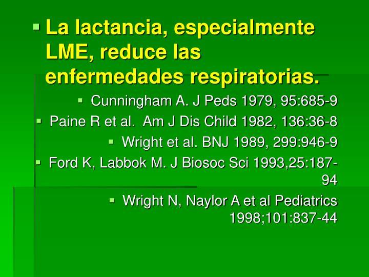 La lactancia, especialmente LME, reduce las enfermedades respiratorias.