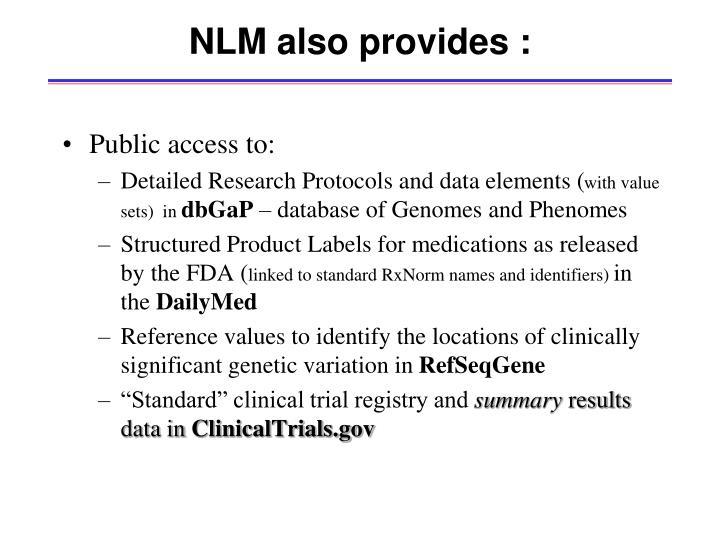 NLM also provides :