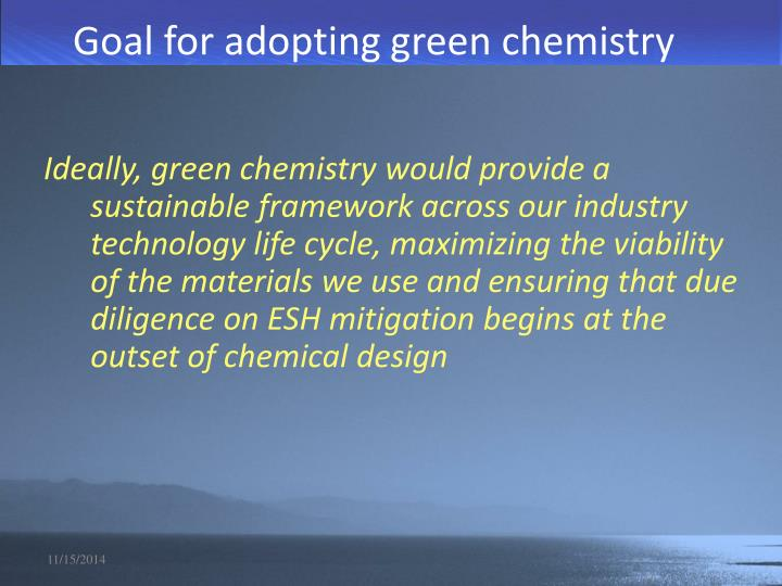 Goal for adopting green chemistry