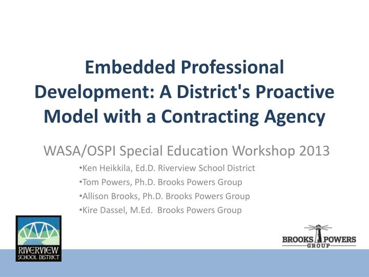 Embedded professional development a district s proactive model with a contracting agency