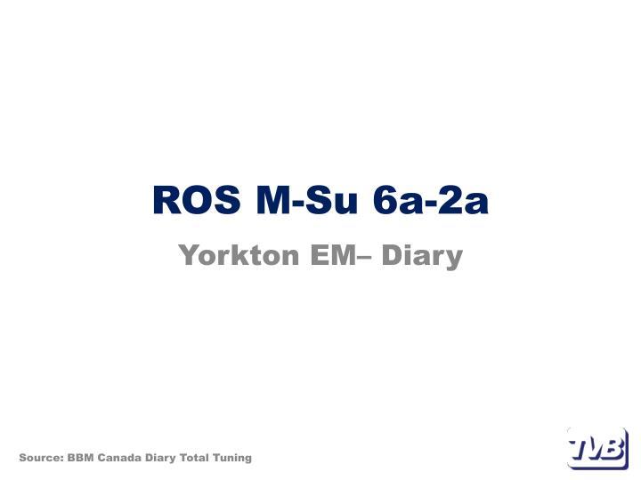 ROS M-Su 6a-2a