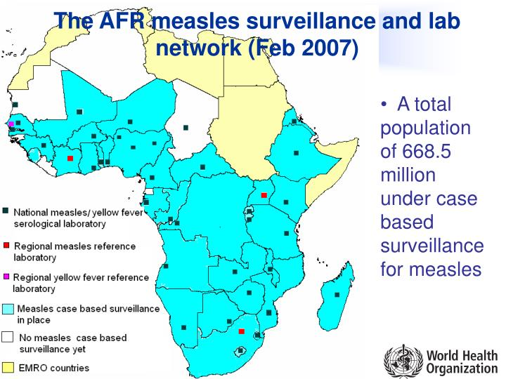 The AFR measles surveillance and lab network (Feb 2007)