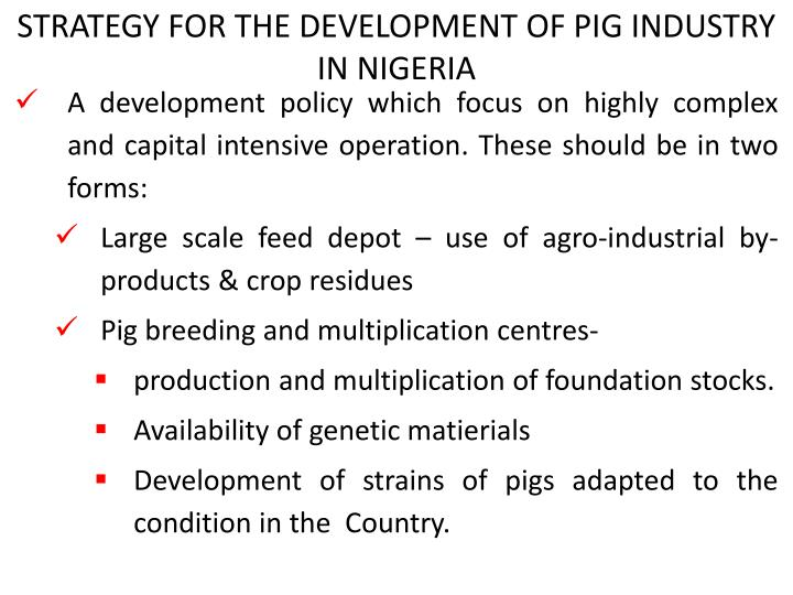 STRATEGY FOR THE DEVELOPMENT OF PIG INDUSTRY IN NIGERIA