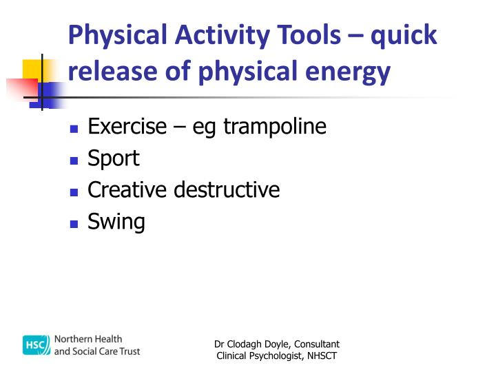 Physical Activity Tools – quick release of physical energy