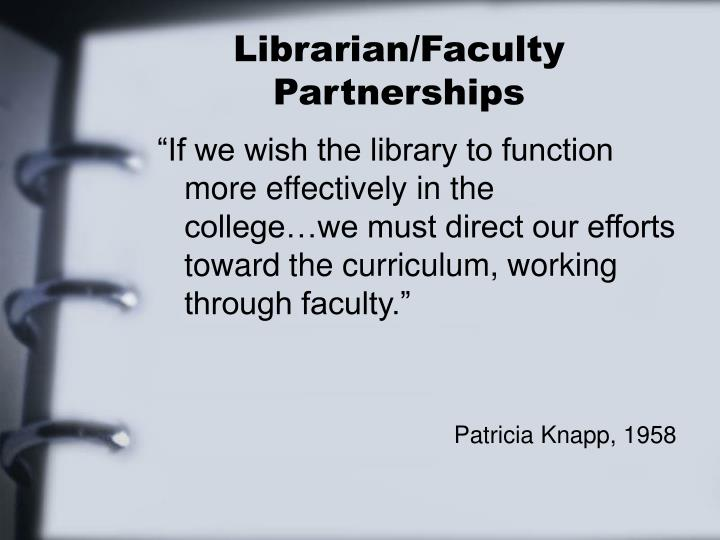 Librarian/Faculty Partnerships