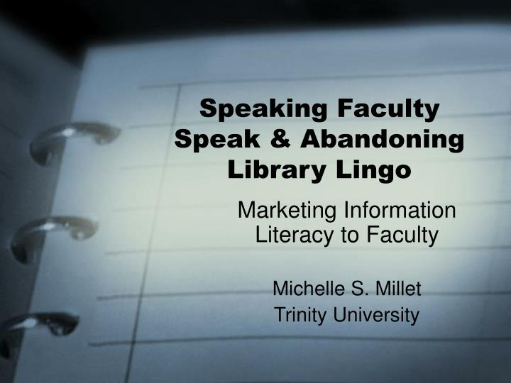 Speaking faculty speak abandoning library lingo