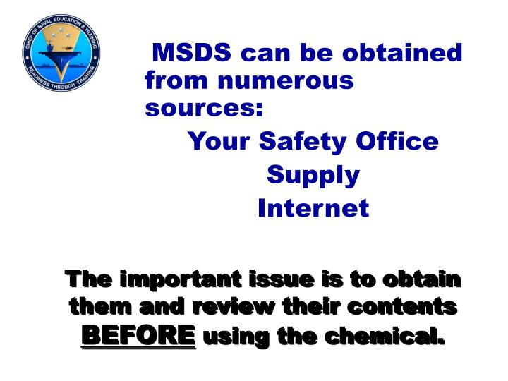 MSDS can be obtained from numerous sources: