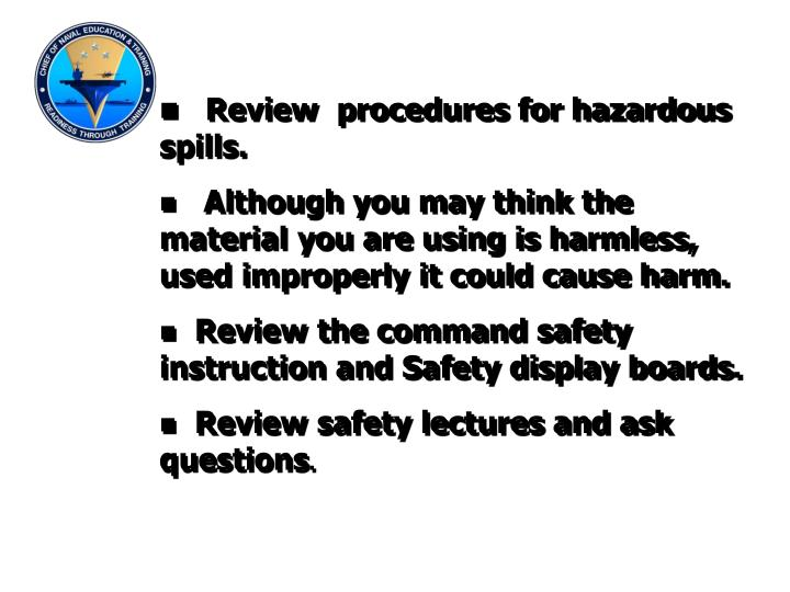 Review  procedures for hazardous spills.
