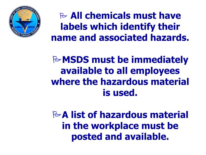 All chemicals must have labels which identify their name and associated hazards.