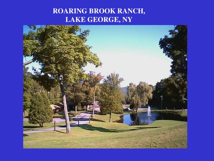 ROARING BROOK RANCH,   LAKE GEORGE, NY