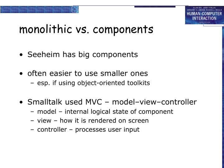 monolithic vs. components