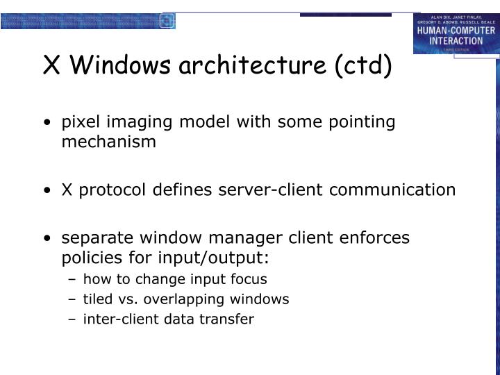 X Windows architecture (ctd)