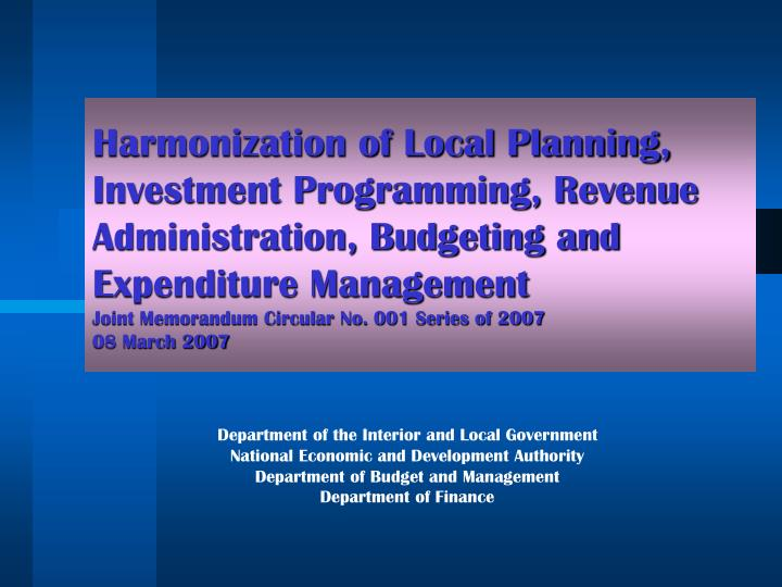 Harmonization of Local Planning, Investment Programming, Revenue Administration, Budgeting and Expenditure Management