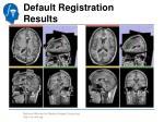 default registration results