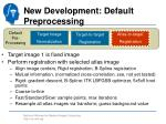 new development default preprocessing3