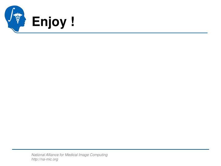 Enjoy !