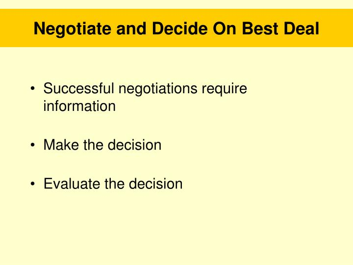 Negotiate and Decide On Best Deal