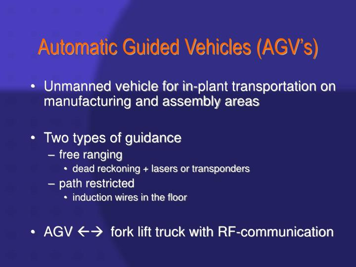 Automatic Guided Vehicles (AGV's)