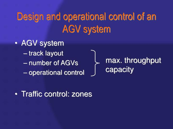 Design and operational control of an AGV system