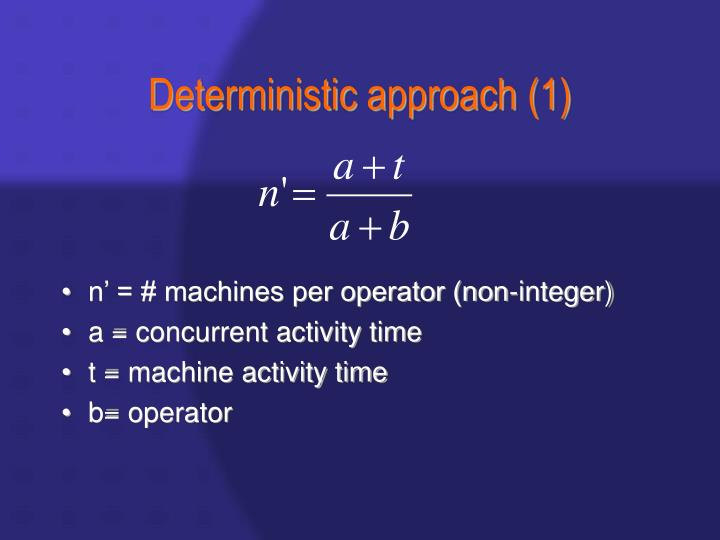 Deterministic approach (1)