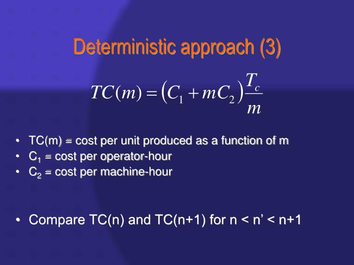 Deterministic approach (3)