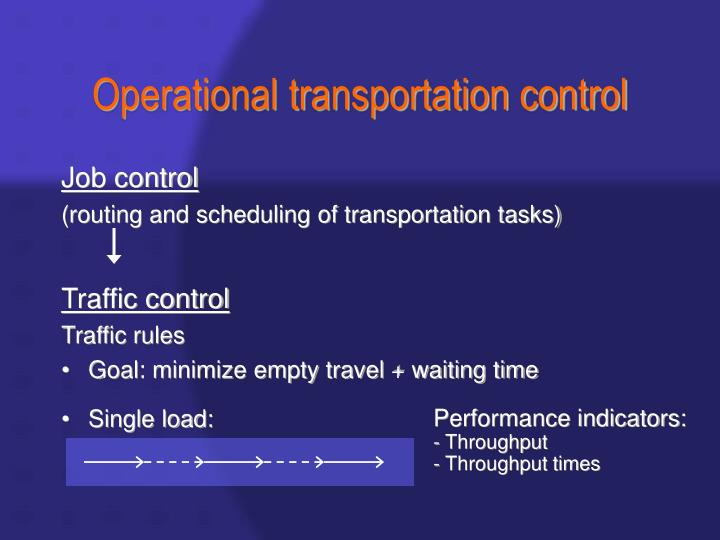 Operational transportation control