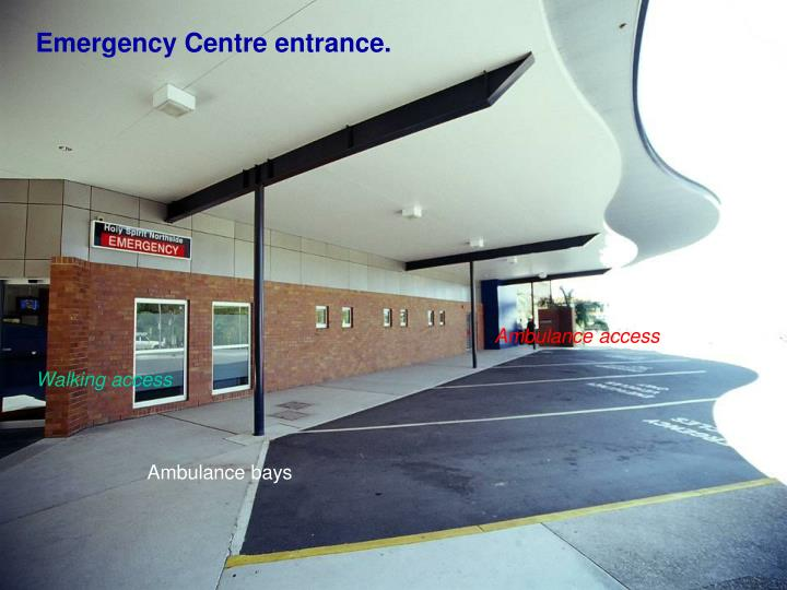 Emergency Centre entrance.