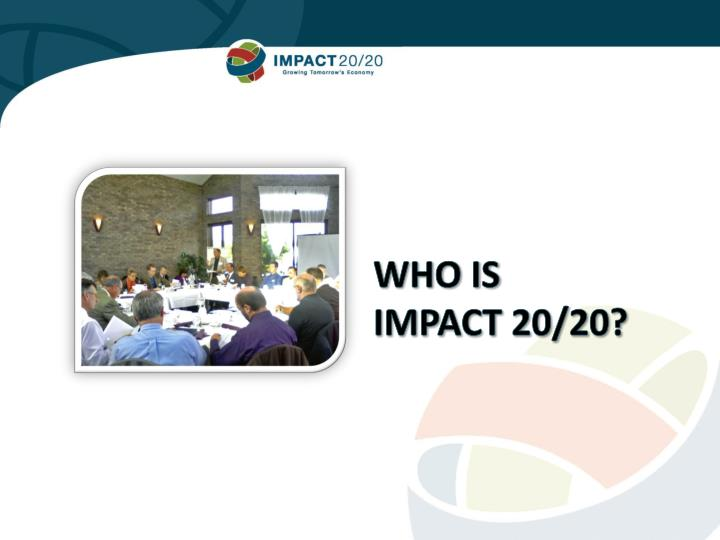 Who is impact 20 20