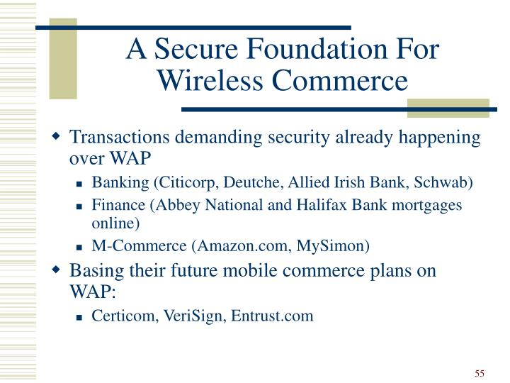 A Secure Foundation For Wireless Commerce