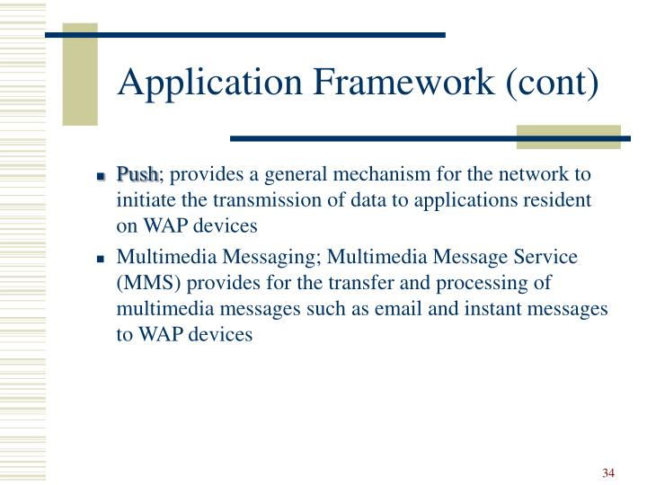 Application Framework (cont)