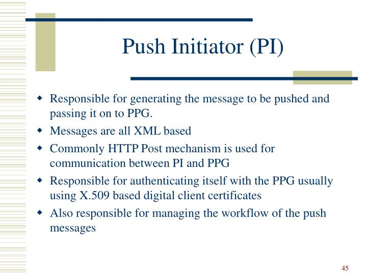 Push Initiator (PI)