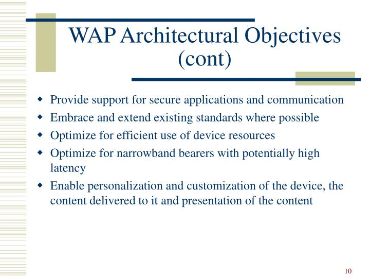 WAP Architectural Objectives (cont)