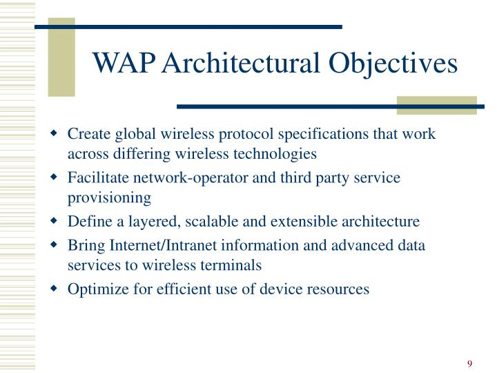 WAP Architectural Objectives