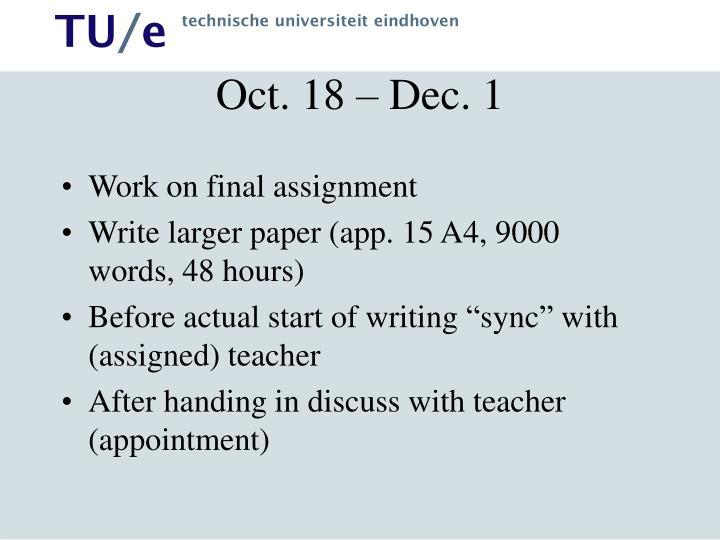 Oct. 18 – Dec. 1