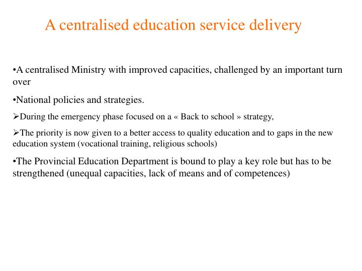 A centralised education service delivery