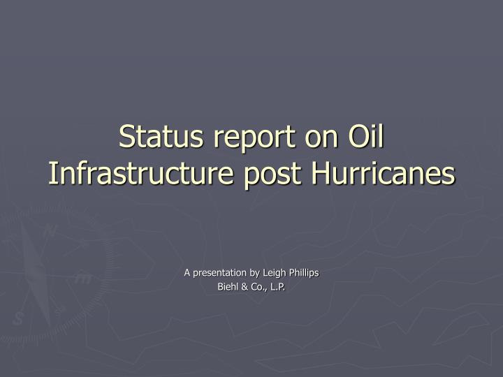 status report on oil infrastructure post hurricanes