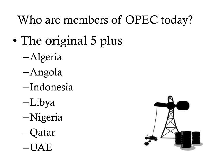 Who are members of OPEC today?