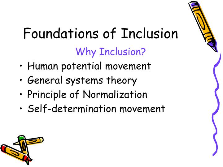 Foundations of Inclusion