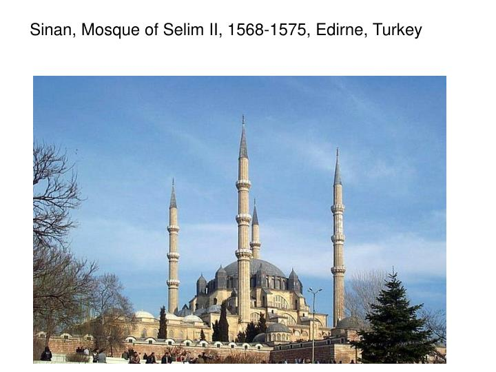 Sinan, Mosque of Selim II, 1568-1575, Edirne, Turkey
