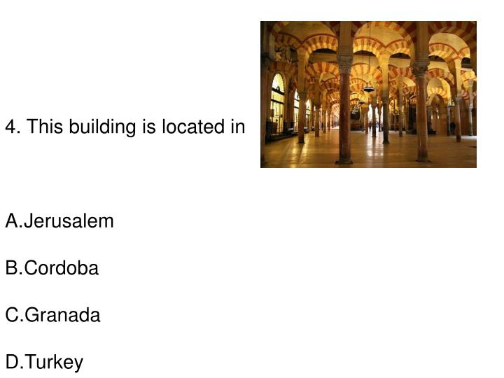 4. This building is located in
