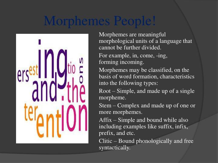 Morphemes People!